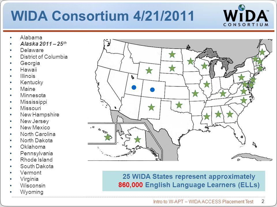 WIDA Consortium 4/21/2011 Alabama. Alaska 2011 – 25th. Delaware. District of Columbia. Georgia.