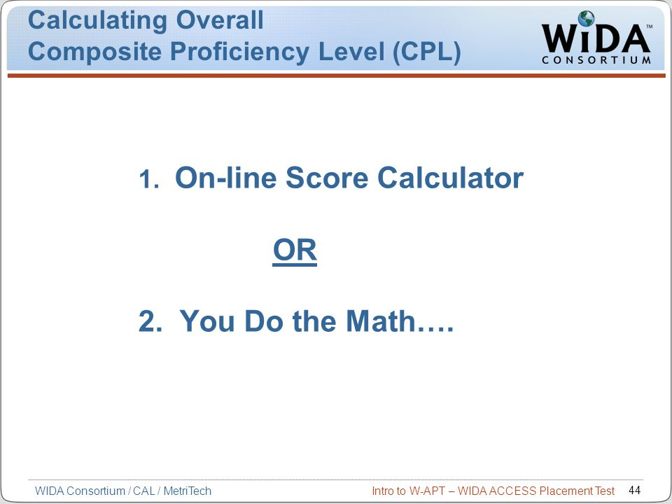 1. On-line Score Calculator OR 2. You Do the Math….
