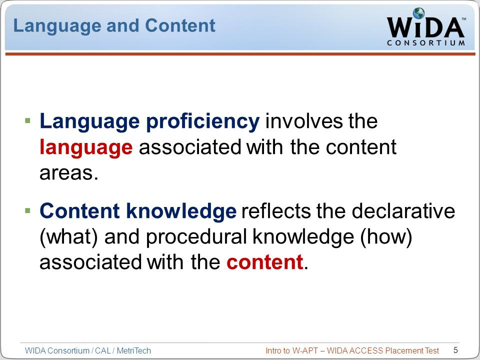 Language and Content Language proficiency involves the language associated with the content areas.