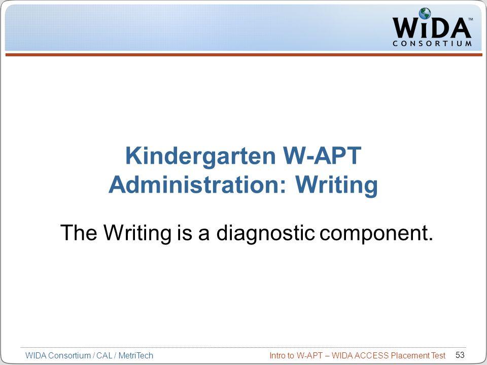 Kindergarten W-APT Administration: Writing