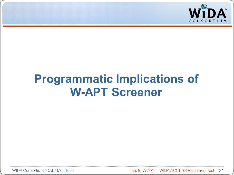 Programmatic Implications of W-APT Screener