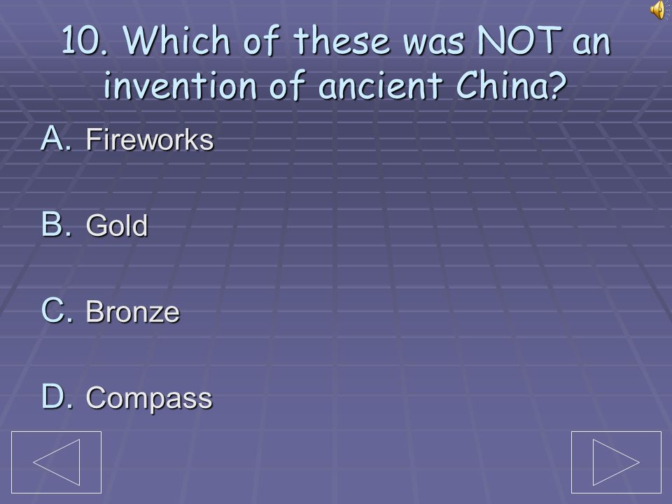 10. Which of these was NOT an invention of ancient China