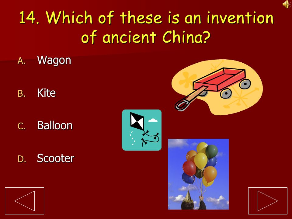 14. Which of these is an invention of ancient China