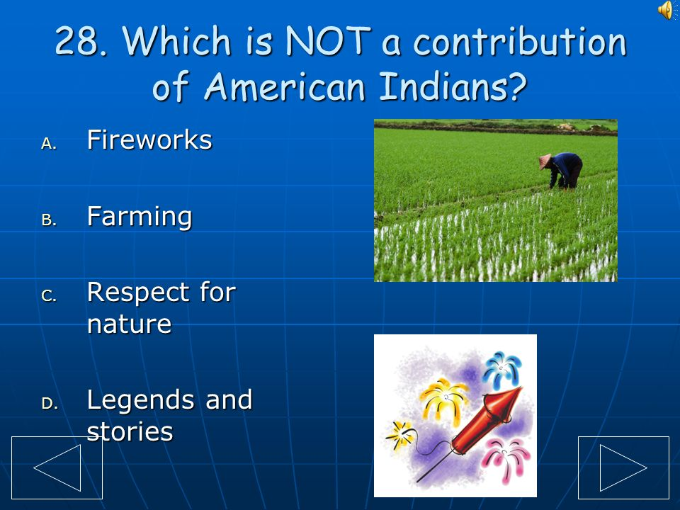 28. Which is NOT a contribution of American Indians