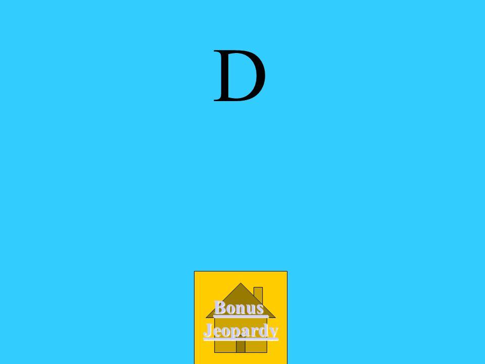 D Bonus Jeopardy
