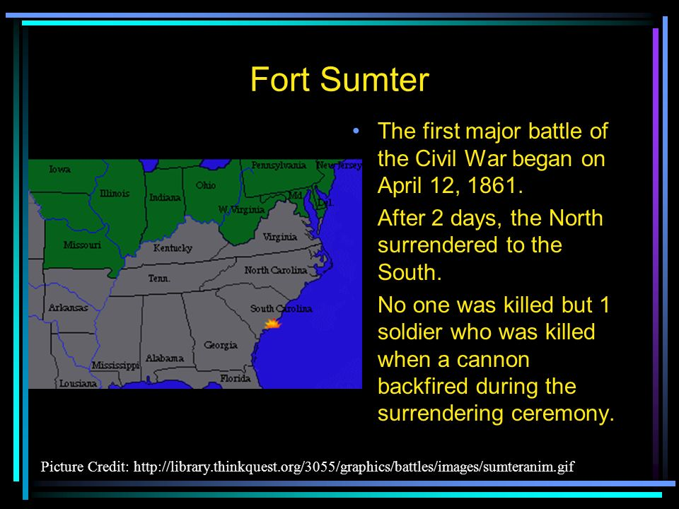 Fort Sumter The first major battle of the Civil War began on April 12, 1861. After 2 days, the North surrendered to the South.