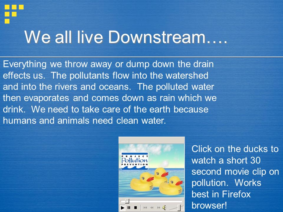We all live Downstream….