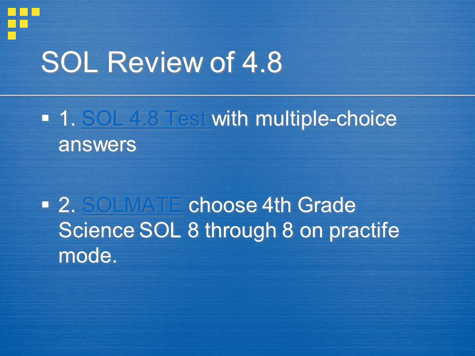 SOL Review of 4.8 1. SOL 4.8 Test with multiple-choice answers