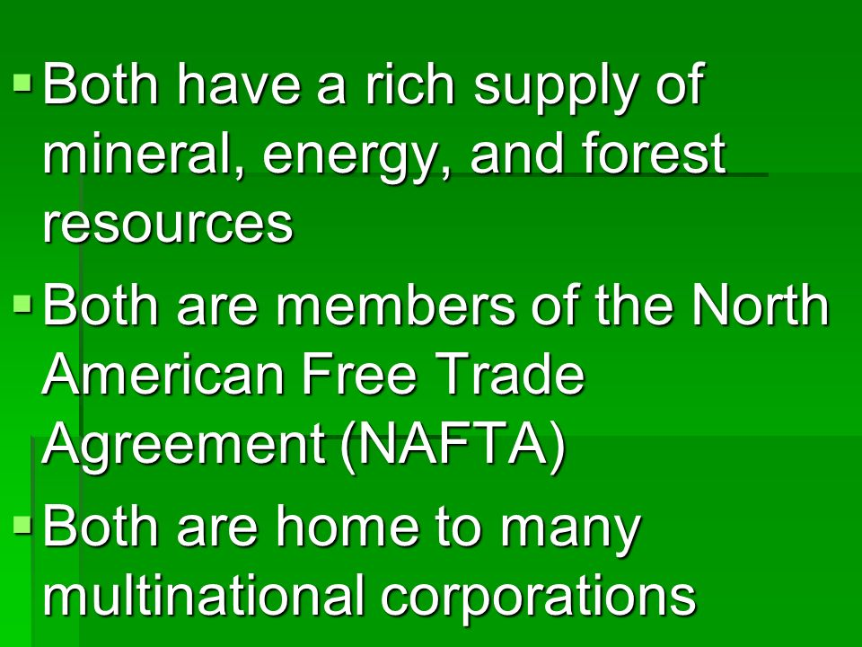 Both have a rich supply of mineral, energy, and forest resources