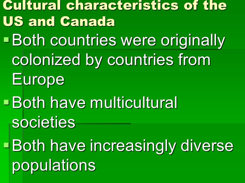 Cultural characteristics of the US and Canada