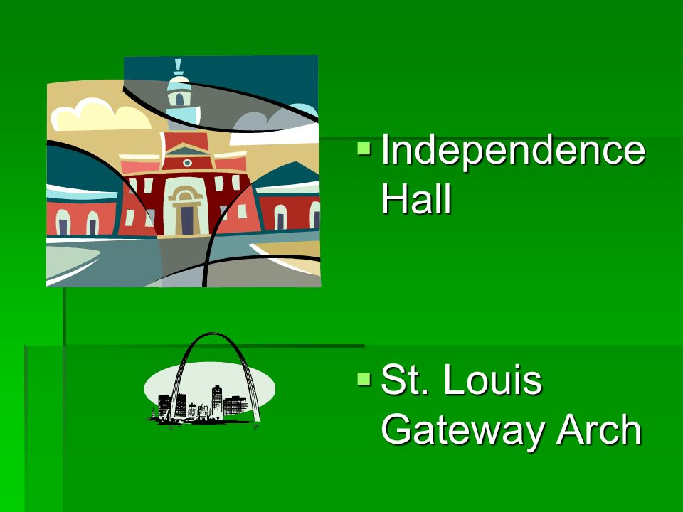 Independence Hall St. Louis Gateway Arch