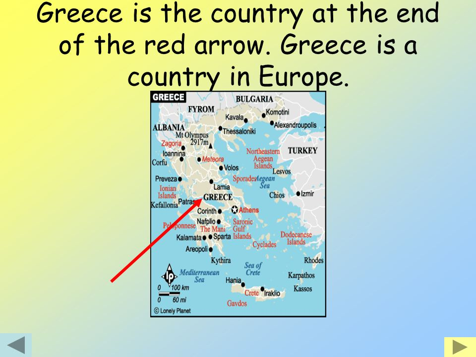 Greece is the country at the end of the red arrow