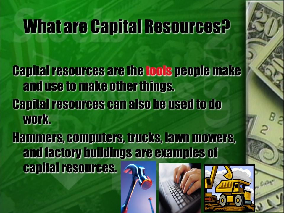 What are Capital Resources