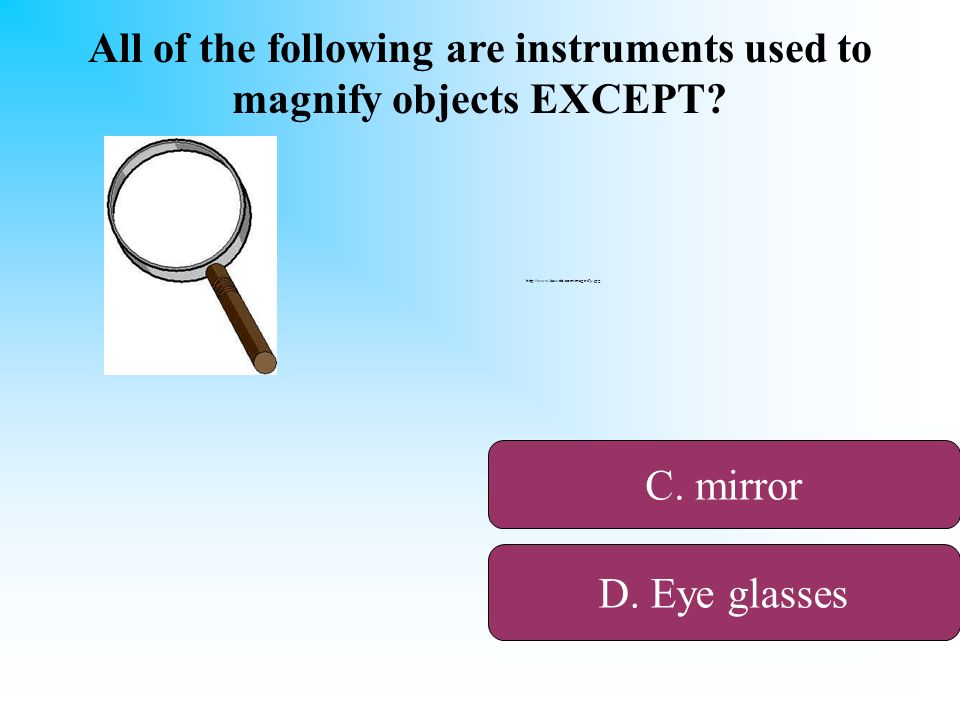 All of the following are instruments used to magnify objects EXCEPT