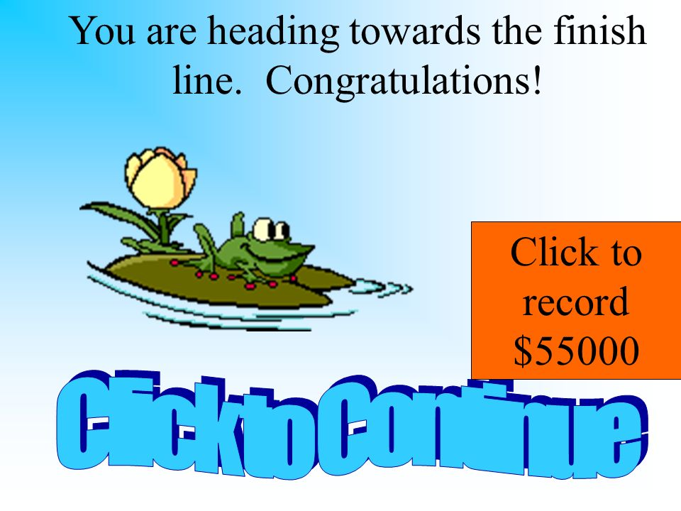 You are heading towards the finish line. Congratulations!