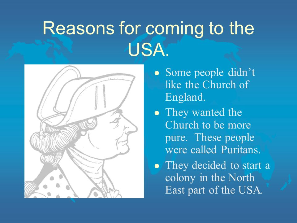 Reasons for coming to the USA.