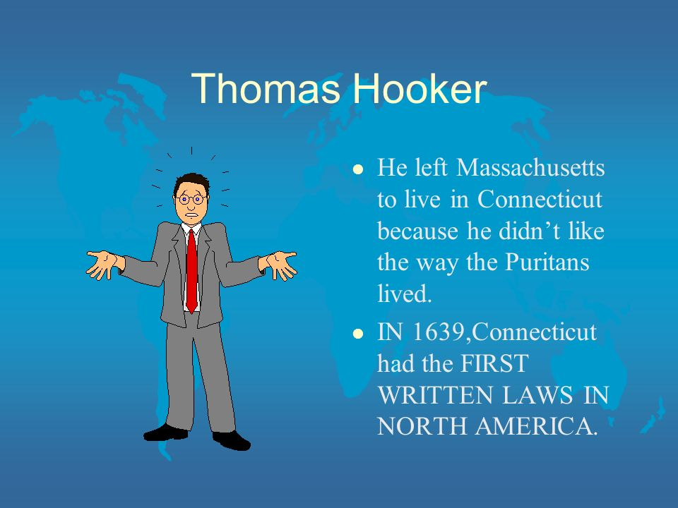 Thomas Hooker He left Massachusetts to live in Connecticut because he didn't like the way the Puritans lived.