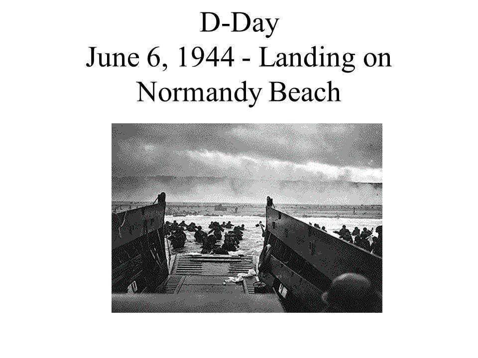 D-Day June 6, 1944 - Landing on Normandy Beach