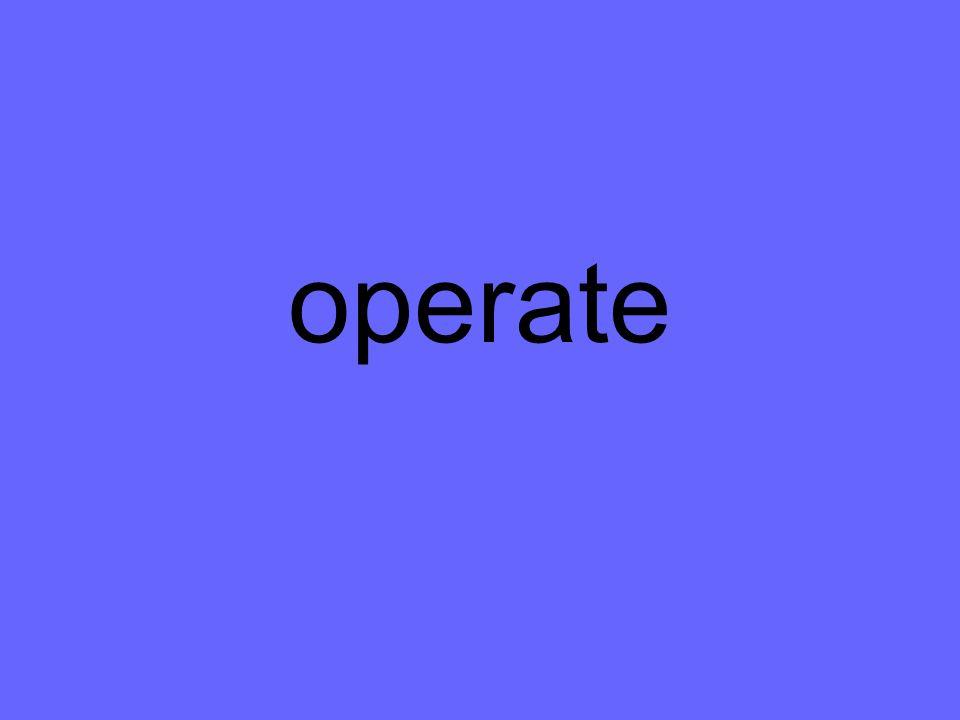 operate