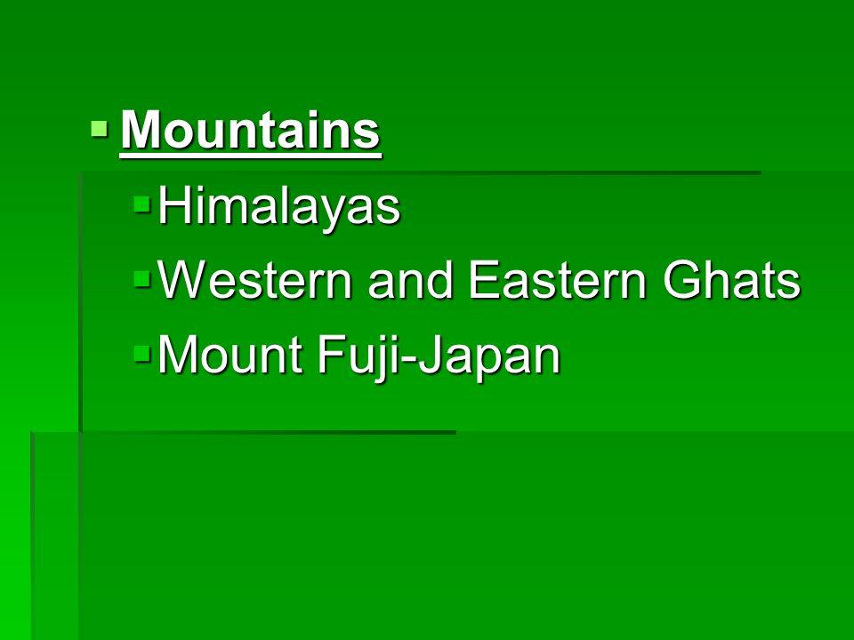 Mountains Himalayas Western and Eastern Ghats Mount Fuji-Japan