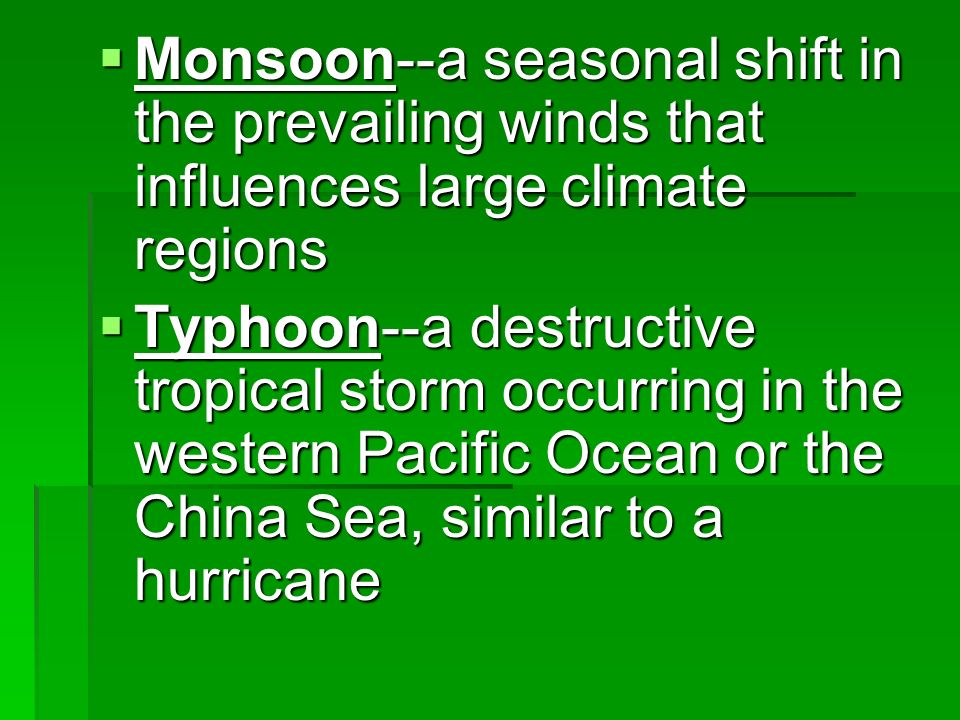 Monsoon--a seasonal shift in the prevailing winds that influences large climate regions