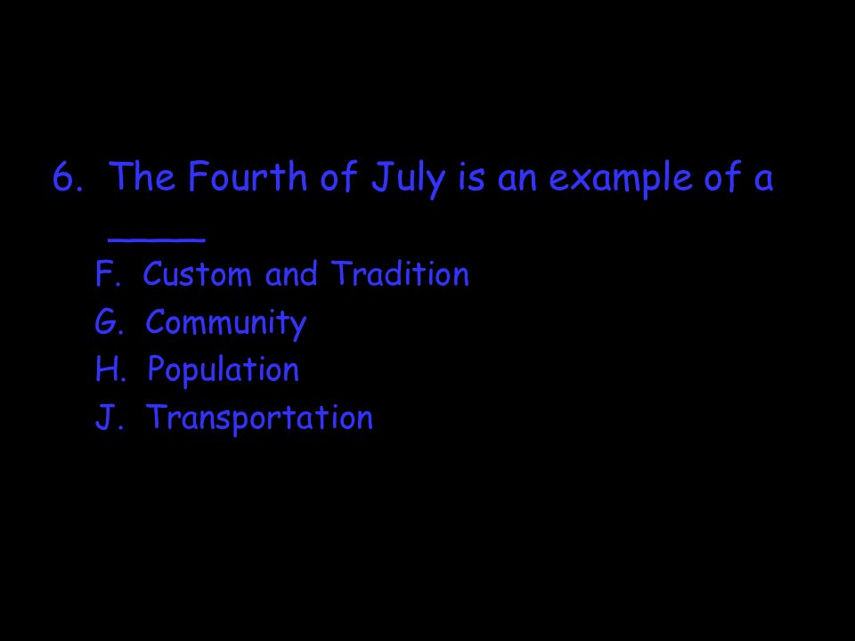 6. The Fourth of July is an example of a ____