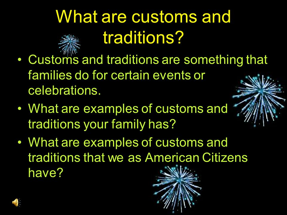 What are customs and traditions