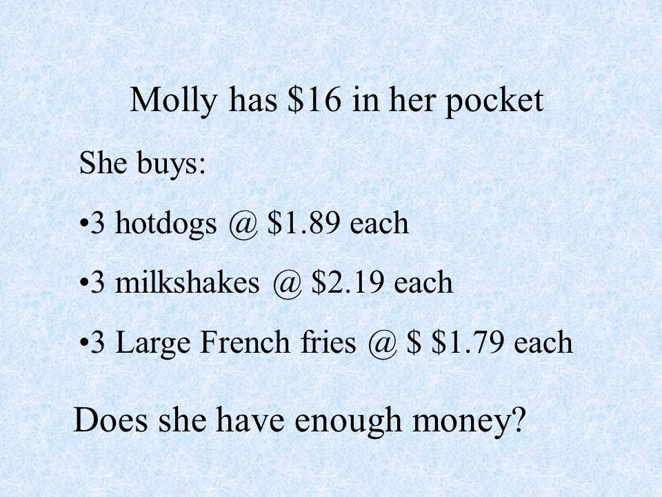 Molly has $16 in her pocket