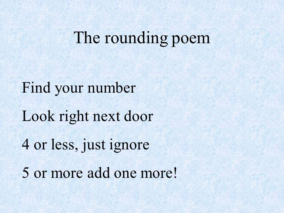 The rounding poem Find your number Look right next door