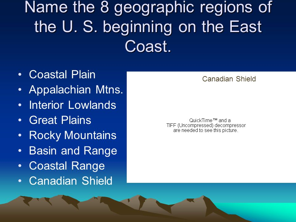 Name the 8 geographic regions of the U. S. beginning on the East Coast.