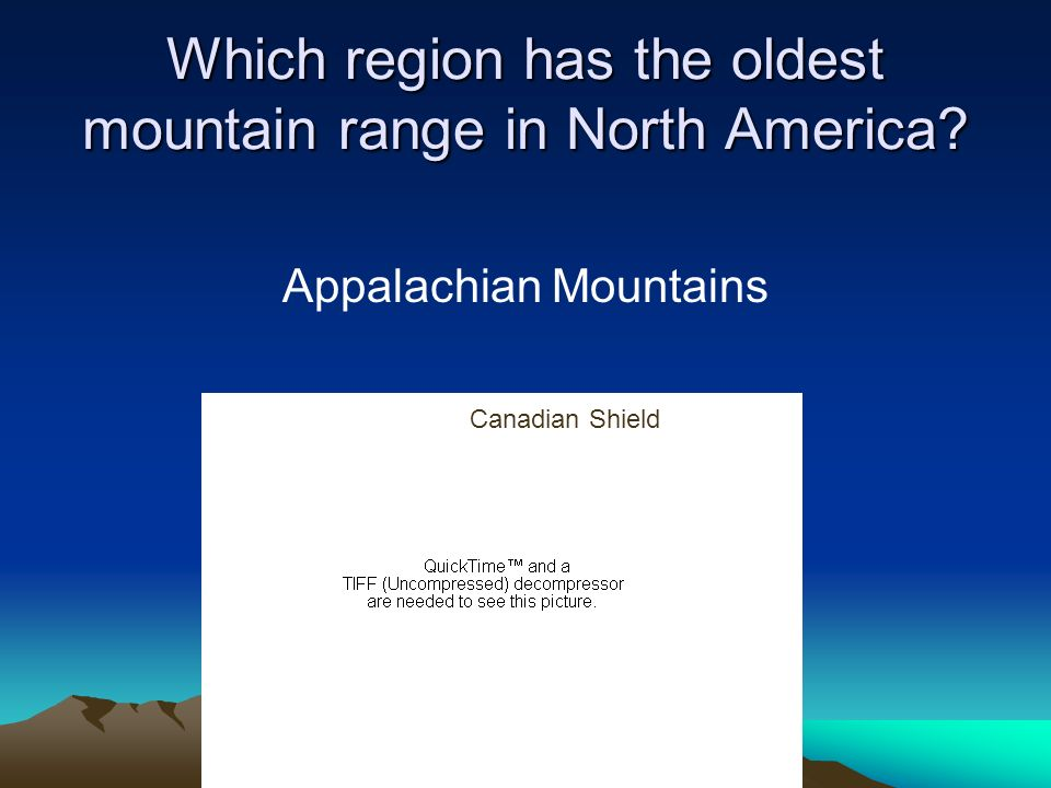 Which region has the oldest mountain range in North America