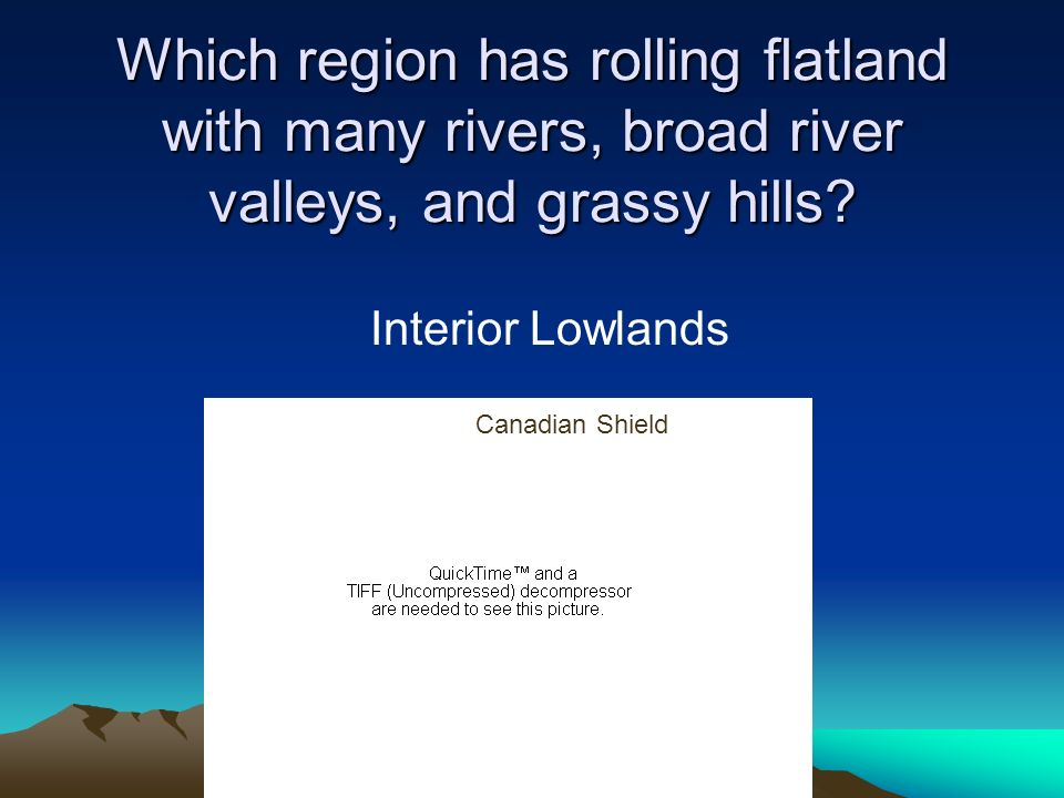 Which region has rolling flatland with many rivers, broad river valleys, and grassy hills