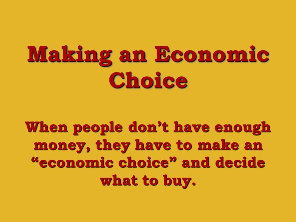 Making an Economic Choice