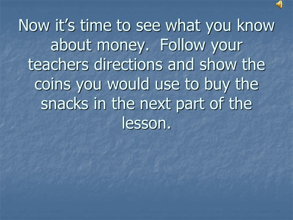 Now it's time to see what you know about money