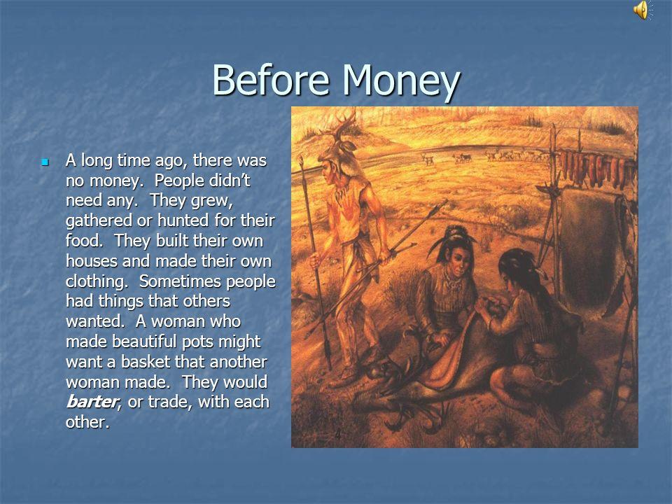 Before Money