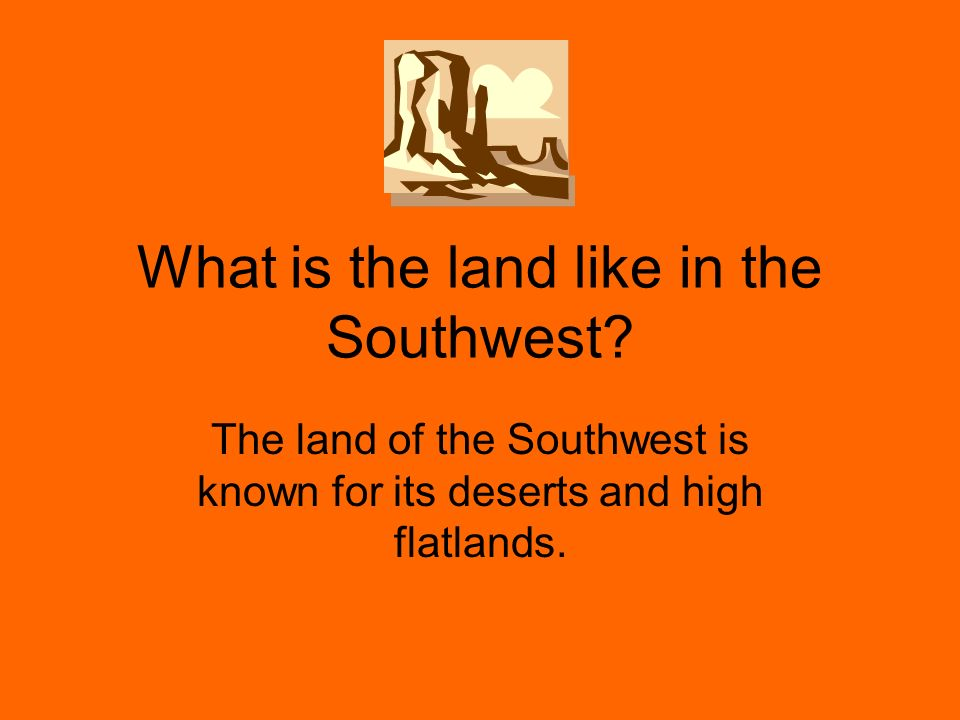 What is the land like in the Southwest