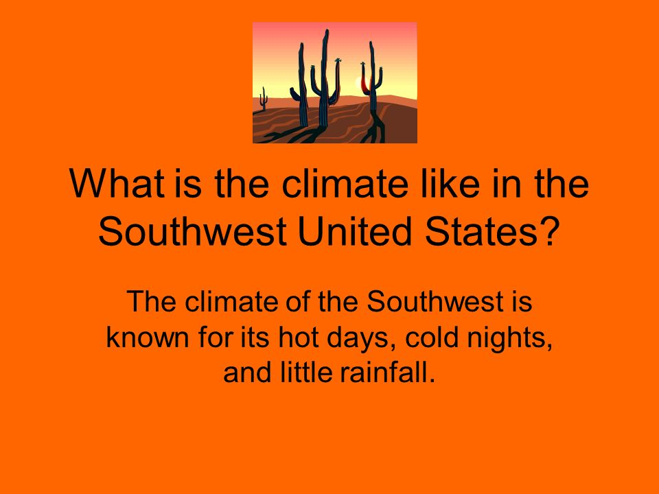 What is the climate like in the Southwest United States