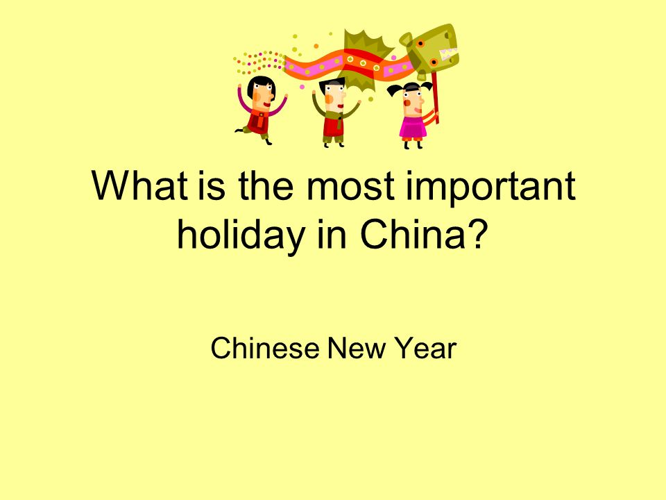 What is the most important holiday in China