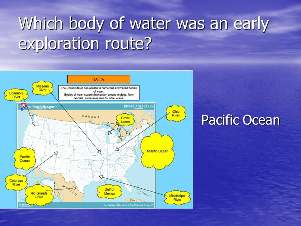 Which body of water was an early exploration route