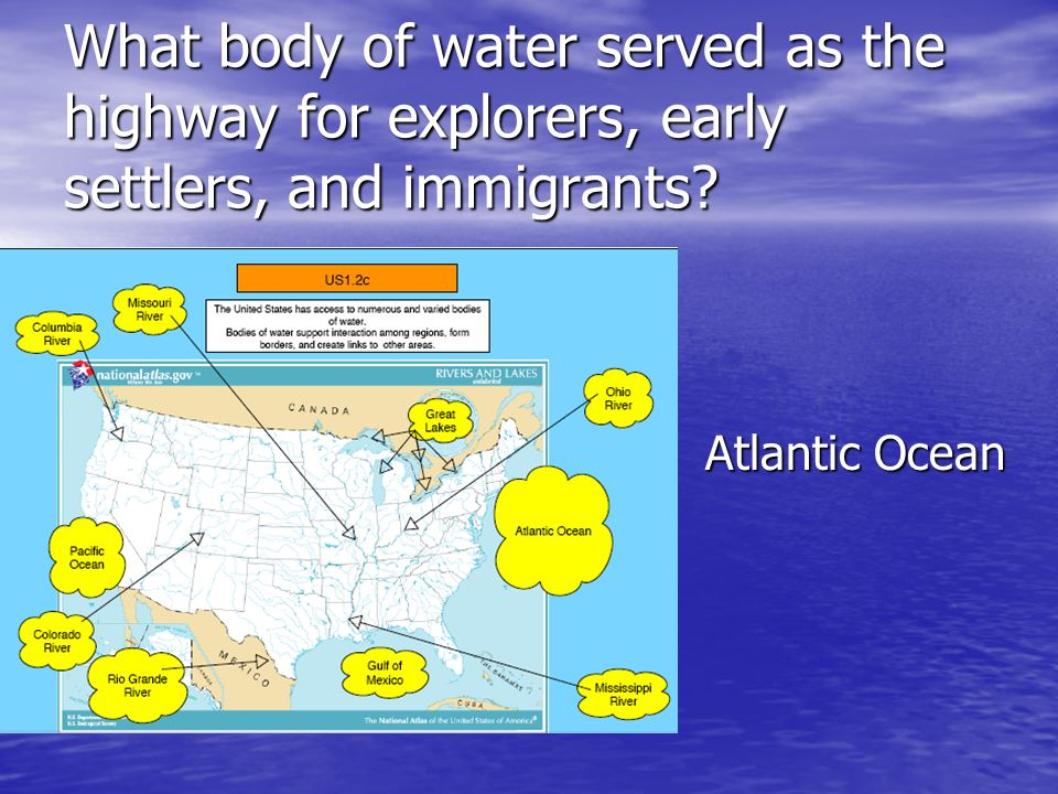 What body of water served as the highway for explorers, early settlers, and immigrants
