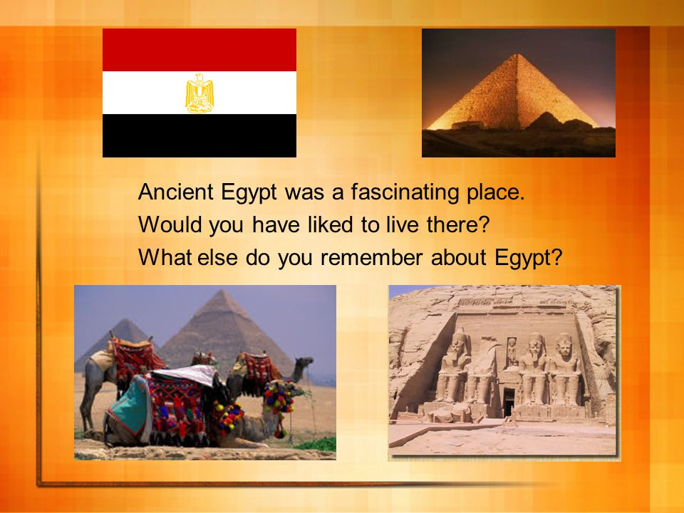 Ancient Egypt was a fascinating place.