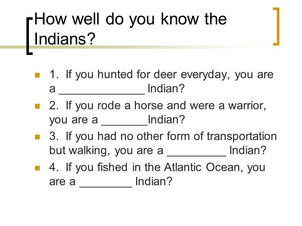 How well do you know the Indians