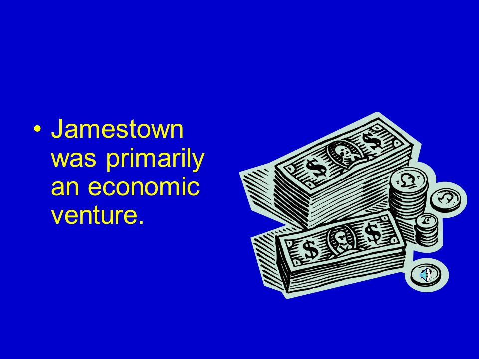 Jamestown was primarily an economic venture.