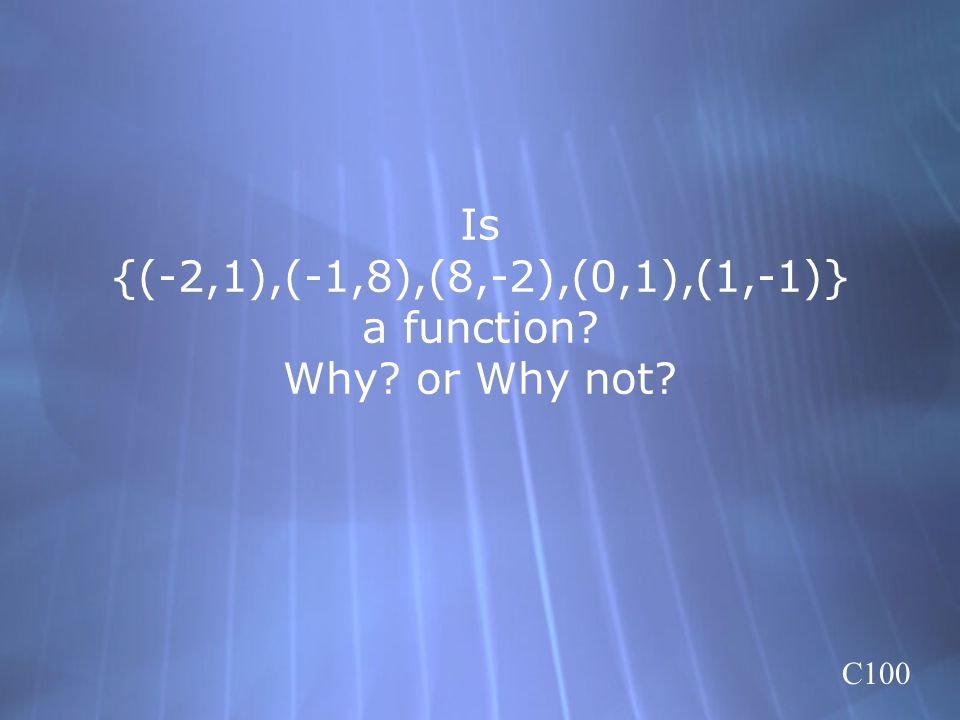 Is {(-2,1),(-1,8),(8,-2),(0,1),(1,-1)} a function Why or Why not