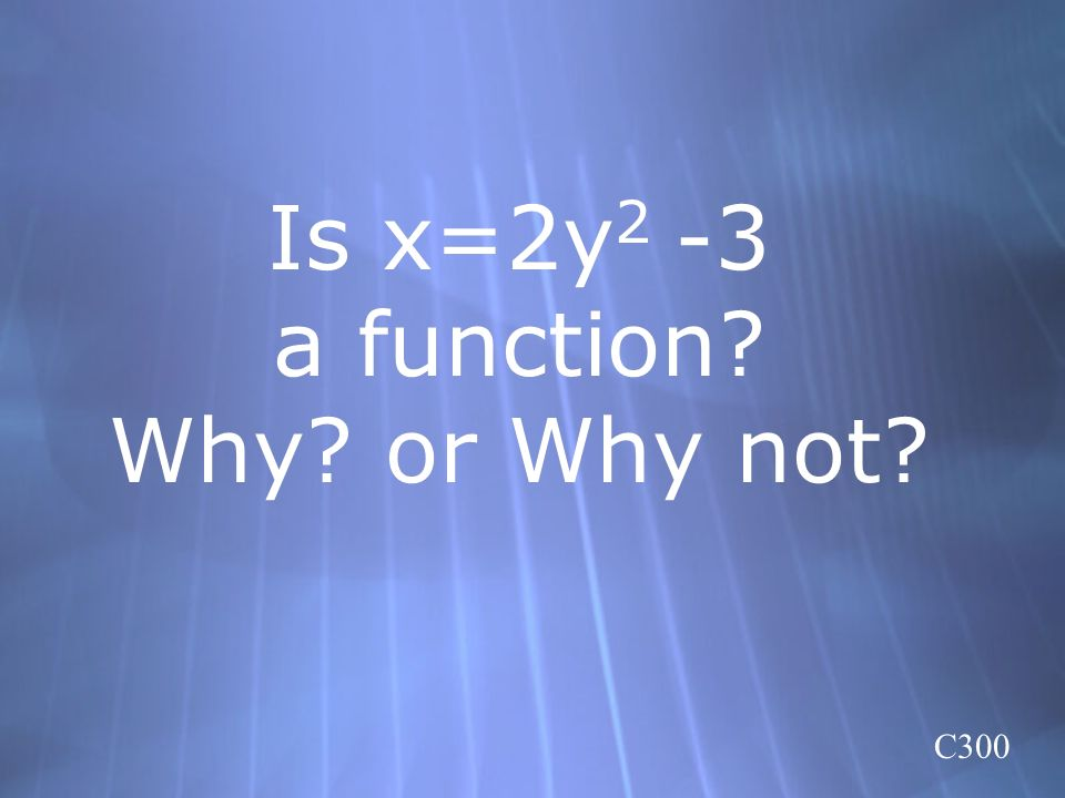 Is x=2y2 -3 a function Why or Why not