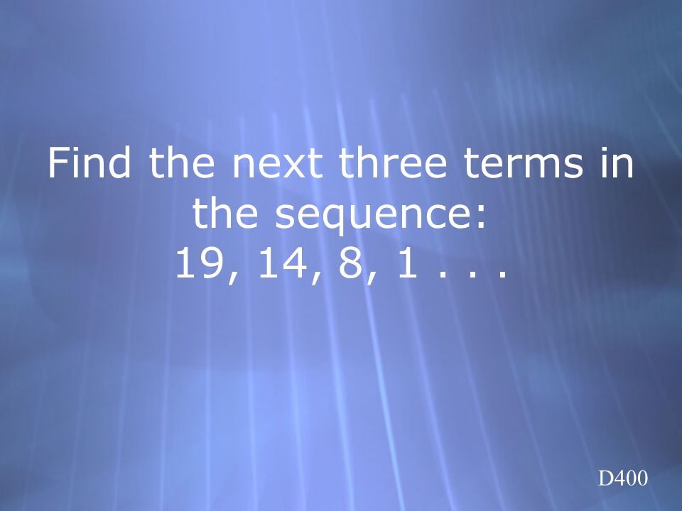 Find the next three terms in the sequence: 19, 14, 8, 1 . . .