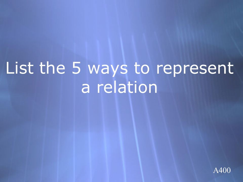 List the 5 ways to represent a relation