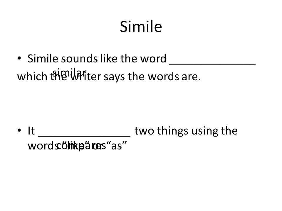 Simile Simile sounds like the word ______________