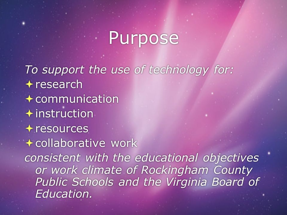 Purpose To support the use of technology for: research communication
