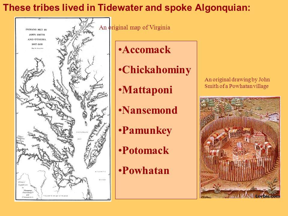 Accomack Chickahominy Mattaponi Nansemond Pamunkey Potomack Powhatan